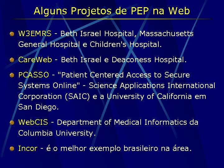 Alguns Projetos de PEP na Web W 3 EMRS - Beth Israel Hospital, Massachusetts