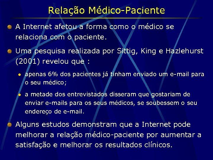Relação Médico-Paciente A Internet afetou a forma como o médico se relaciona com o
