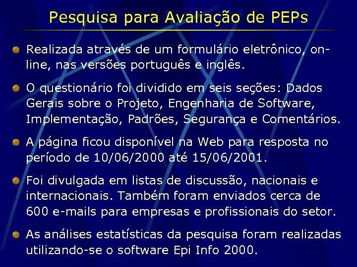 Pesquisa para Avaliação de PEPs Realizada através de um formulário eletrônico, online, nas versões