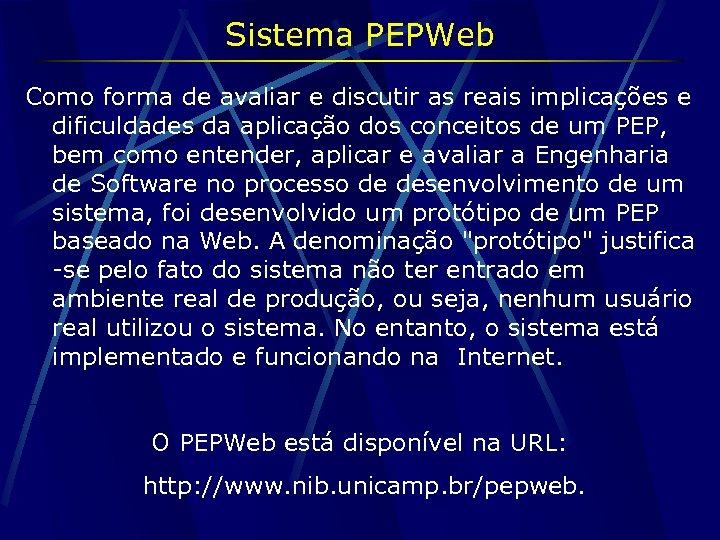 Sistema PEPWeb Como forma de avaliar e discutir as reais implicações e dificuldades da