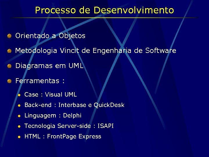 Processo de Desenvolvimento Orientado a Objetos Metodologia Vincit de Engenharia de Software Diagramas em