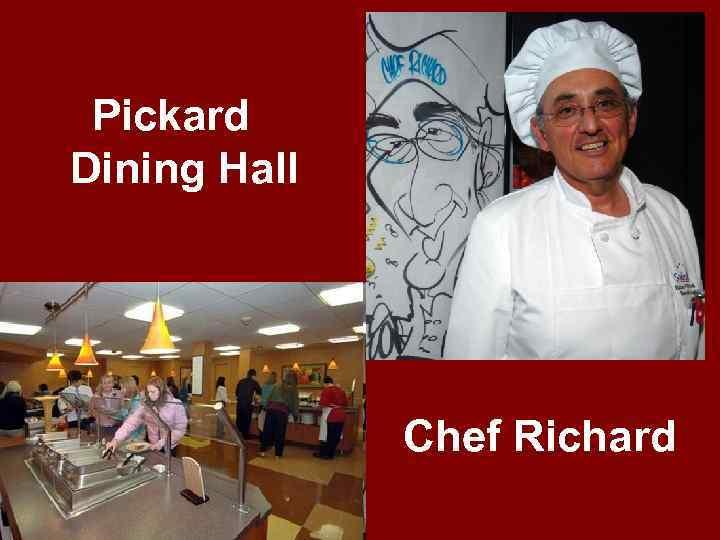Pickard Dining Hall Chef Richard