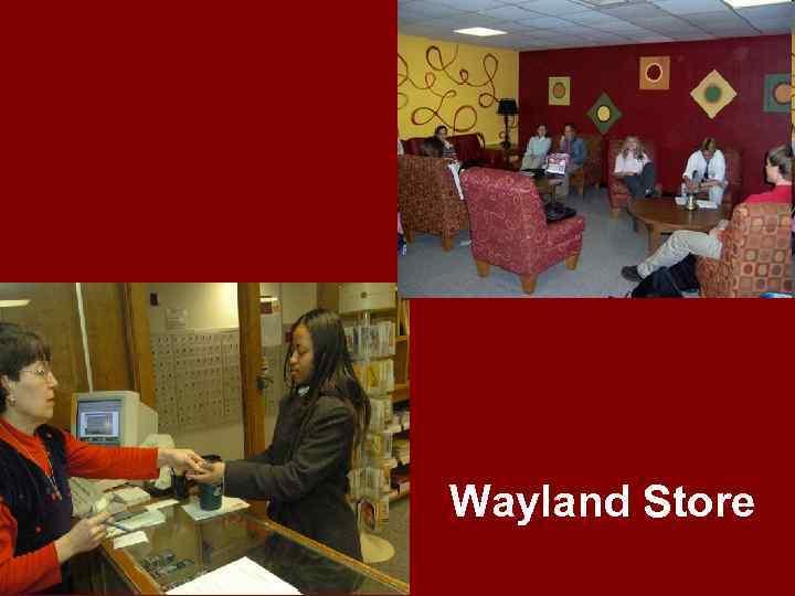 Wayland Store
