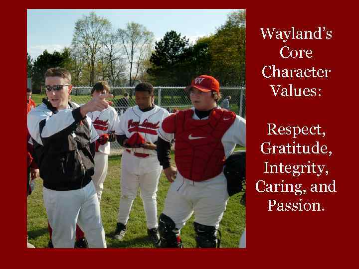 Wayland's Core Character Values: Respect, Gratitude, Integrity, Caring, and Passion.