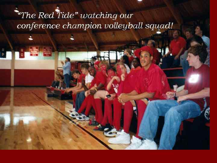 """""""The Red Tide"""" watching our conference champion volleyball squad!"""