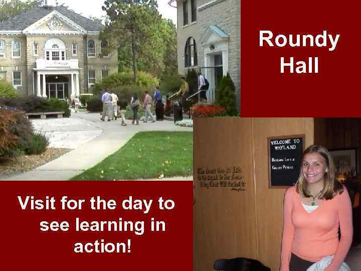 Roundy Hall Visit for the day to see learning in action!