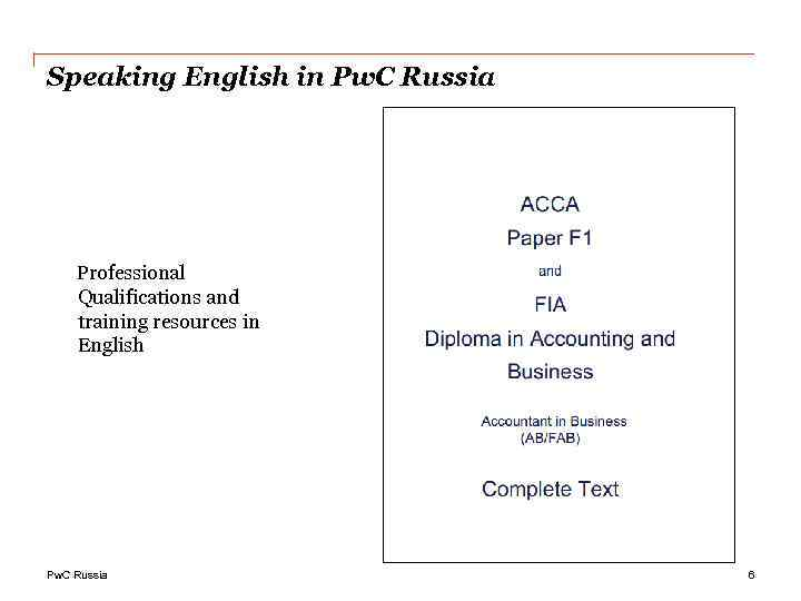 Speaking English in Pw. C Russia Professional Qualifications and training resources in English Pw.