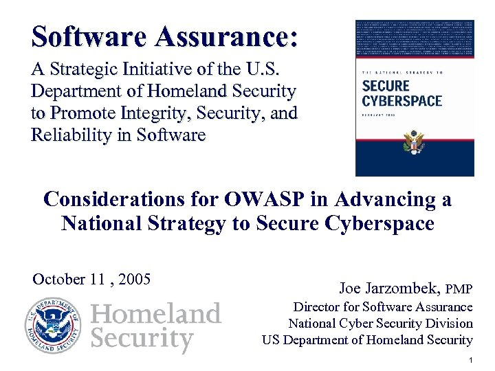 Software Assurance: A Strategic Initiative of the U. S. Department of Homeland Security to