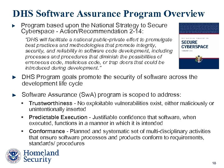DHS Software Assurance Program Overview Program based upon the National Strategy to Secure Cyberspace