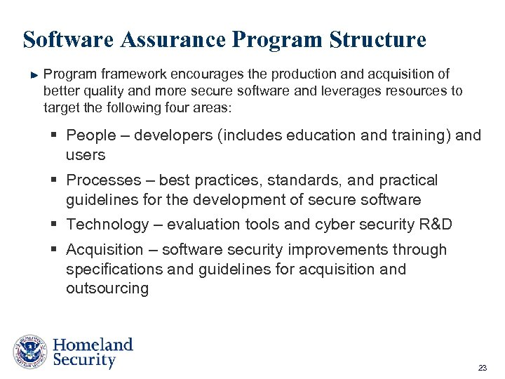 Software Assurance Program Structure Program framework encourages the production and acquisition of better quality