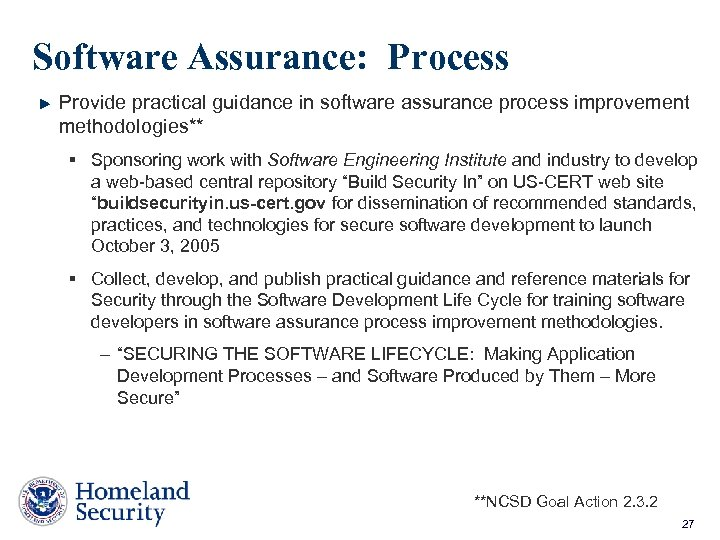 Software Assurance: Process Provide practical guidance in software assurance process improvement methodologies** § Sponsoring