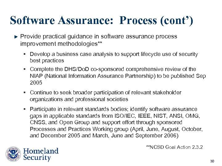 Software Assurance: Process (cont') Provide practical guidance in software assurance process improvement methodologies** §