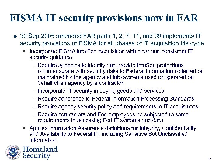 FISMA IT security provisions now in FAR 30 Sep 2005 amended FAR parts 1,