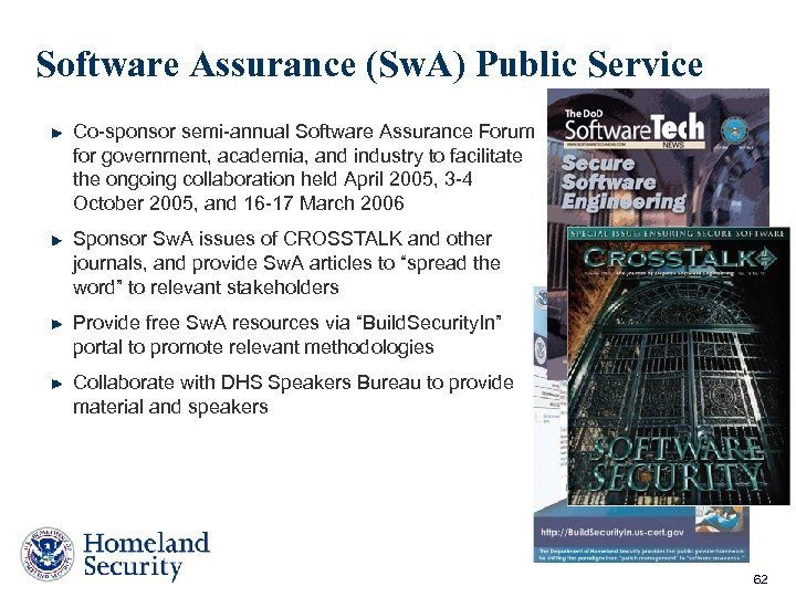Software Assurance (Sw. A) Public Service Co-sponsor semi-annual Software Assurance Forum for government, academia,