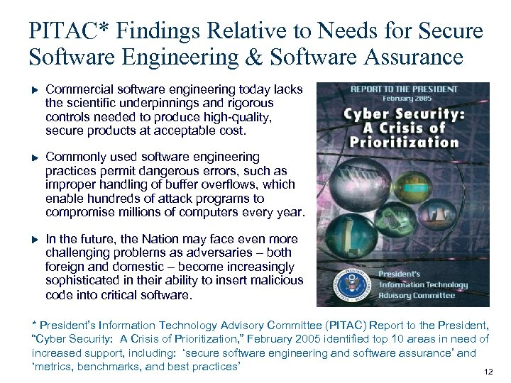 PITAC* Findings Relative to Needs for Secure Software Engineering & Software Assurance Commercial software