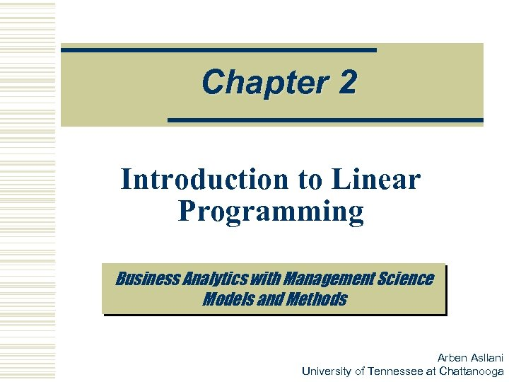 Chapter 2 Introduction to Linear Programming Business Analytics with Management Science Models and Methods