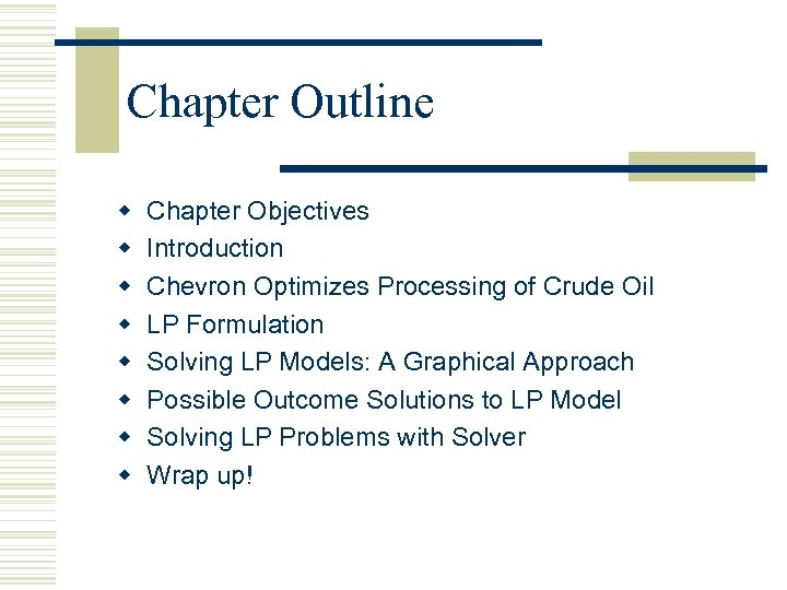 Chapter Outline w w w w Chapter Objectives Introduction Chevron Optimizes Processing of Crude