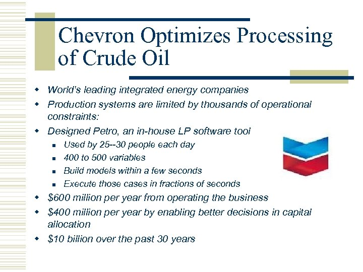 Chevron Optimizes Processing of Crude Oil w World's leading integrated energy companies w Production