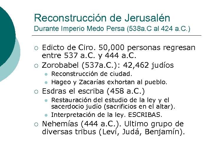 Reconstrucción de Jerusalén Durante Imperio Medo Persa (538 a. C al 424 a. C.