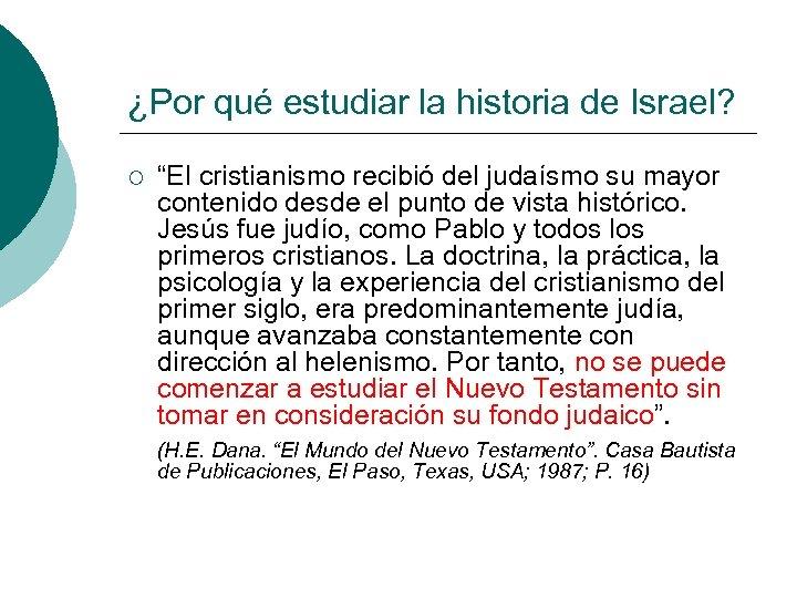 """¿Por qué estudiar la historia de Israel? ¡ """"El cristianismo recibió del judaísmo su"""