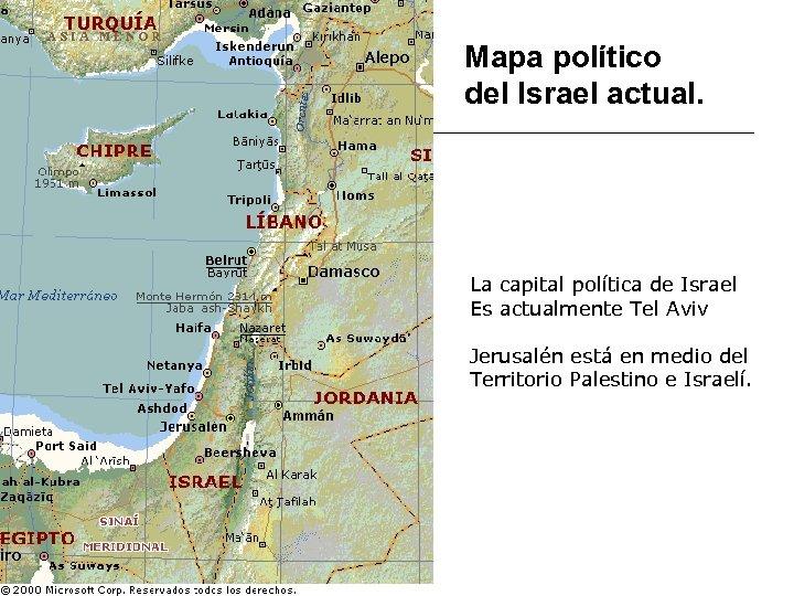 Mapa político del Israel actual. La capital política de Israel Es actualmente Tel Aviv