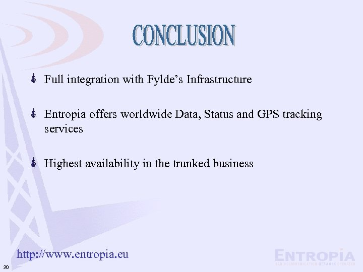 Full integration with Fylde's Infrastructure Entropia offers worldwide Data, Status and GPS tracking services