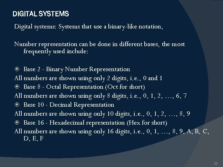 DIGITAL SYSTEMS Digital systems: Systems that use a binary-like notation, Number representation can be