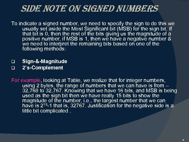 side note on signed numbers To indicate a signed number, we need to specify