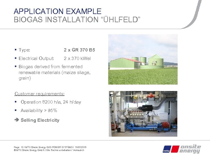 "APPLICATION EXAMPLE BIOGAS INSTALLATION ""ÜHLFELD"" § Type: 2 x GR 370 B 5 §"