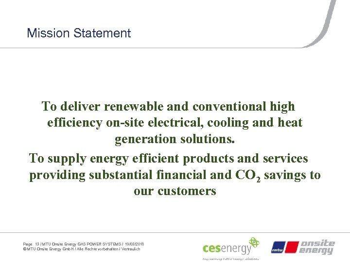 Mission Statement To deliver renewable and conventional high efficiency on-site electrical, cooling and heat
