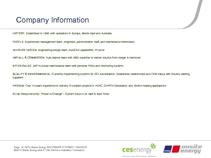 Company Information HISTORY: Established in 1998, with operations in Europe, Middle East and Australia
