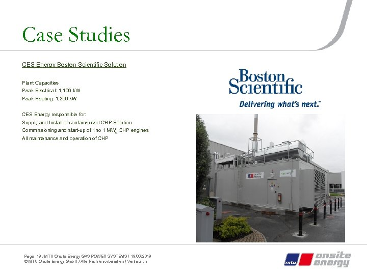 Case Studies CES Energy Boston Scientific Solution Plant Capacities Peak Electrical: 1, 166 k.