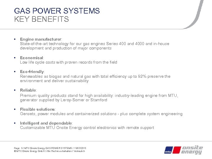 GAS POWER SYSTEMS KEY BENEFITS § Engine manufacturer: State-of-the-art technology for our gas engines