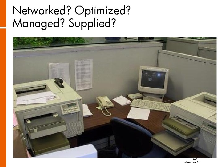 Networked? Optimized? Managed? Supplied? Alternative Thinking About Printing