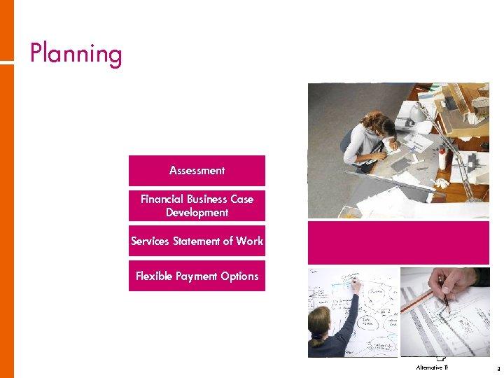 Planning Assessment Financial Business Case Development Services Statement of Work Flexible Payment Options Alternative