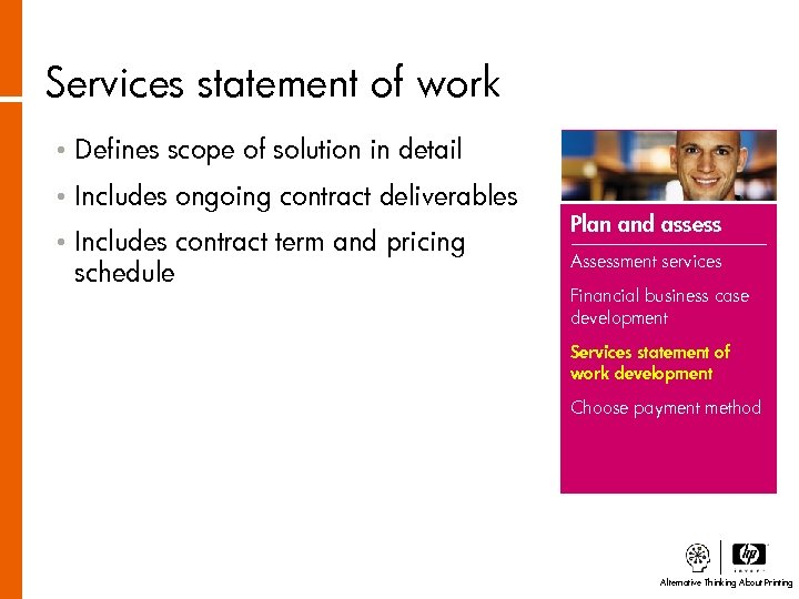 Services statement of work • Defines scope of solution in detail • Includes ongoing