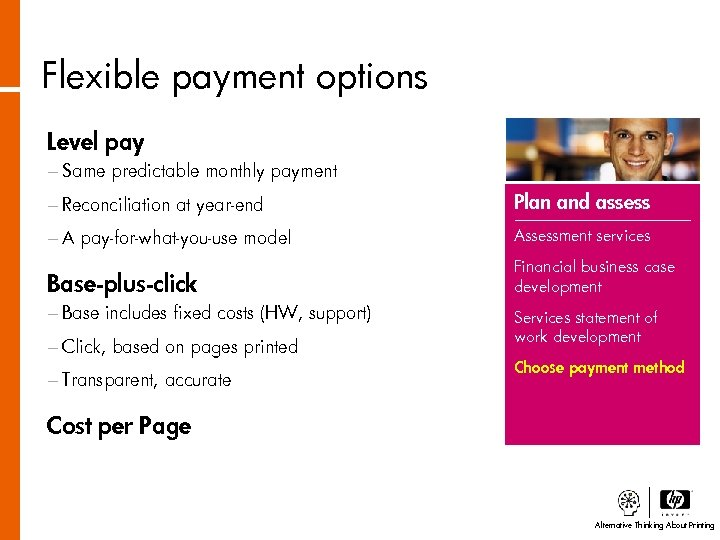Flexible payment options Level pay − Same predictable monthly payment − Reconciliation at year-end