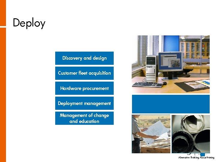 Deploy Discovery and design Customer fleet acquisition Hardware procurement Deployment management Management of change