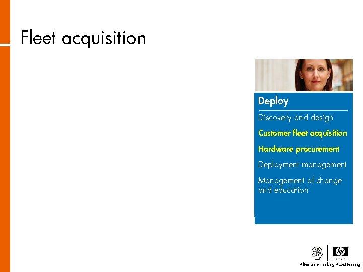 Fleet acquisition Deploy Discovery and design Customer fleet acquisition Hardware procurement Deployment management Management