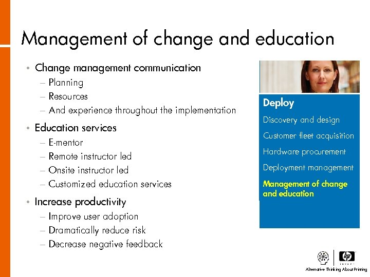 Management of change and education • Change management communication − Planning − Resources −