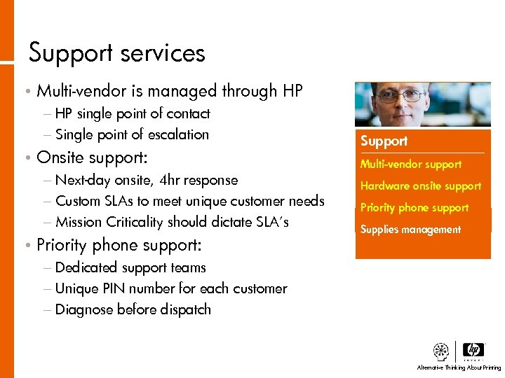 Support services • Multi-vendor is managed through HP − HP single point of contact