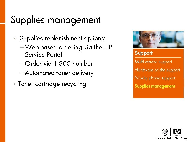 Supplies management • • Supplies replenishment options: − Web-based ordering via the HP Service