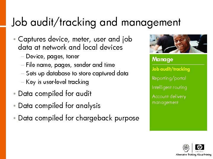 Job audit/tracking and management • Captures device, meter, user and job data at network