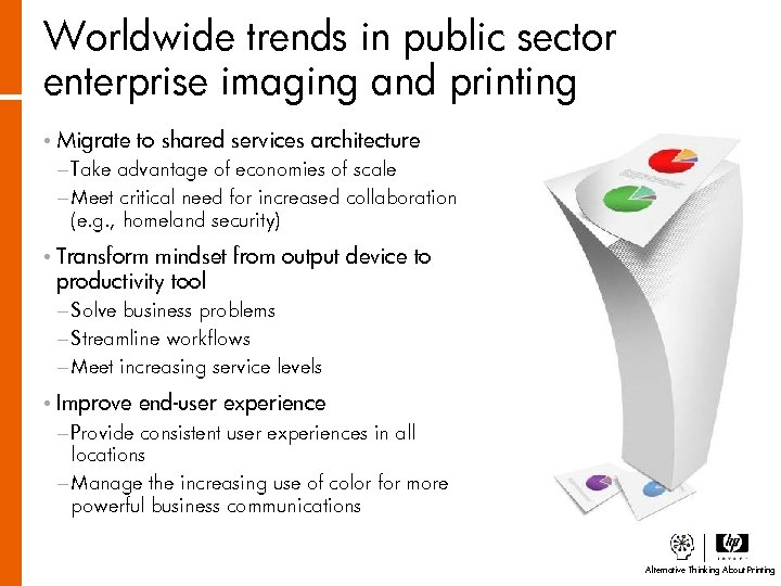 Worldwide trends in public sector enterprise imaging and printing • Migrate to shared services
