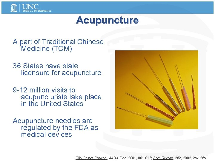 Acupuncture A part of Traditional Chinese Medicine (TCM) 36 States have state licensure for