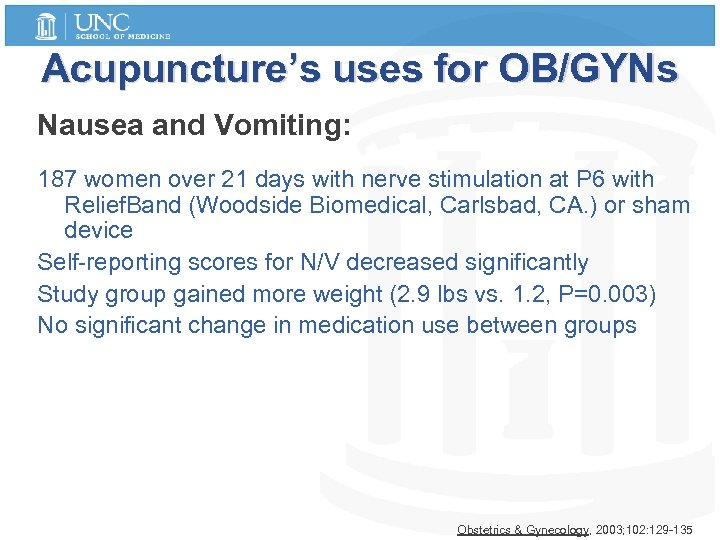 Acupuncture's uses for OB/GYNs Nausea and Vomiting: 187 women over 21 days with nerve