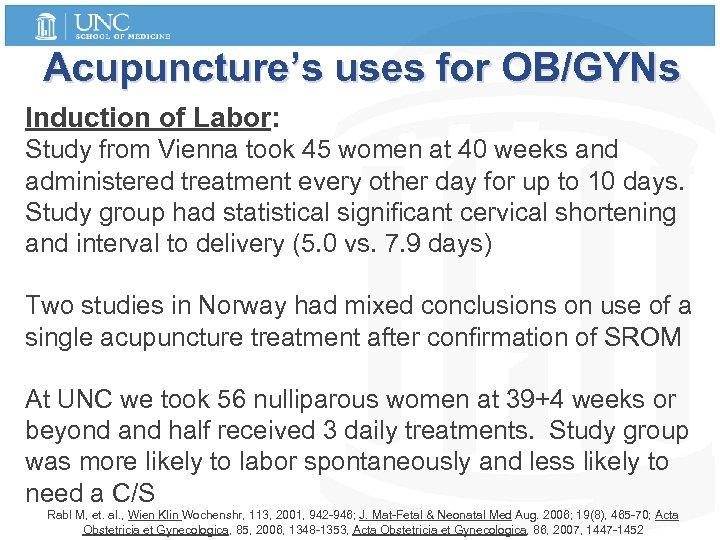Acupuncture's uses for OB/GYNs Induction of Labor: Study from Vienna took 45 women at