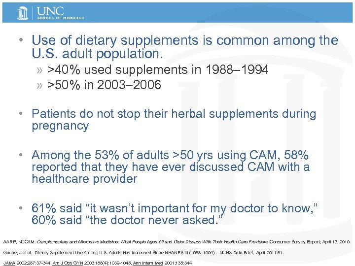 • Use of dietary supplements is common among the U. S. adult population.