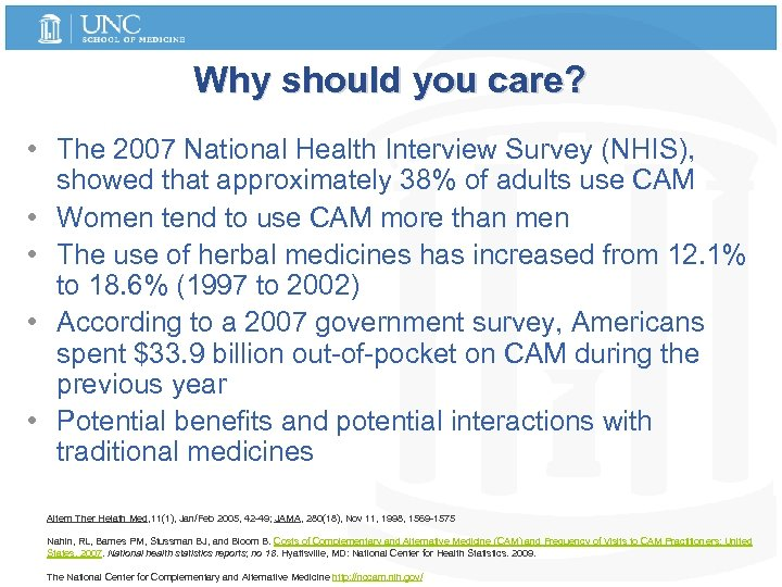 Why should you care? • The 2007 National Health Interview Survey (NHIS), showed that