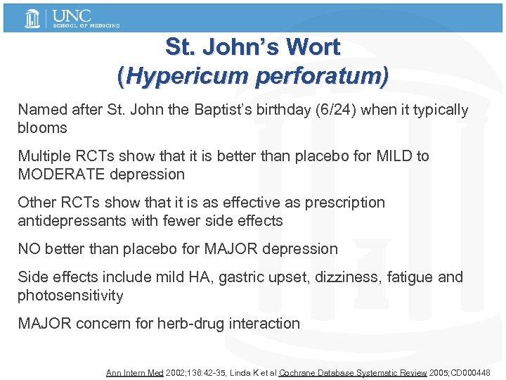 St. John's Wort (Hypericum perforatum) Named after St. John the Baptist's birthday (6/24) when